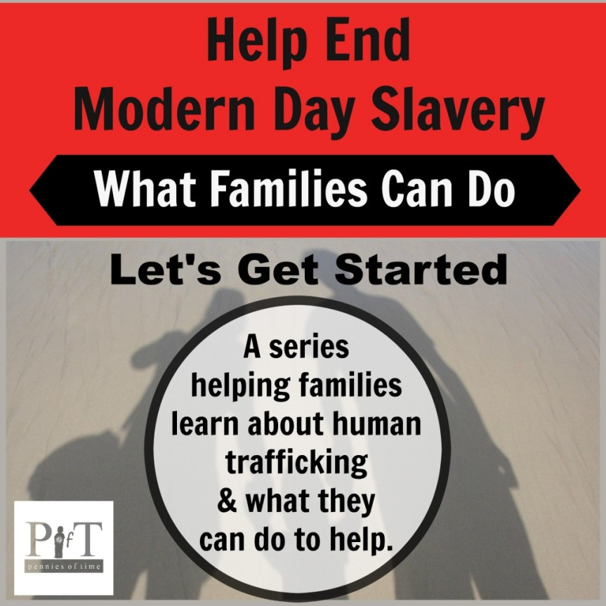 http://penniesoftime.com/help-end-modern-day-slavery-families/